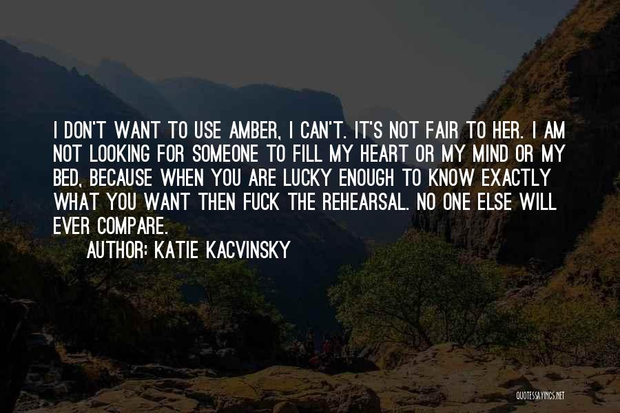 Am Looking For You Quotes By Katie Kacvinsky