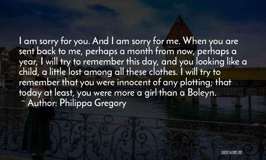 Am Looking For You Quotes By Philippa Gregory