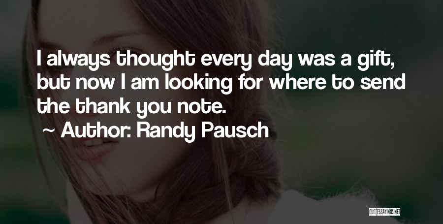 Am Looking For You Quotes By Randy Pausch