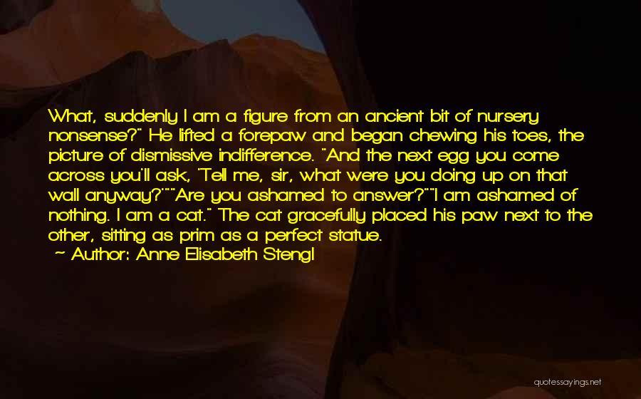 Am Sitting Quotes By Anne Elisabeth Stengl