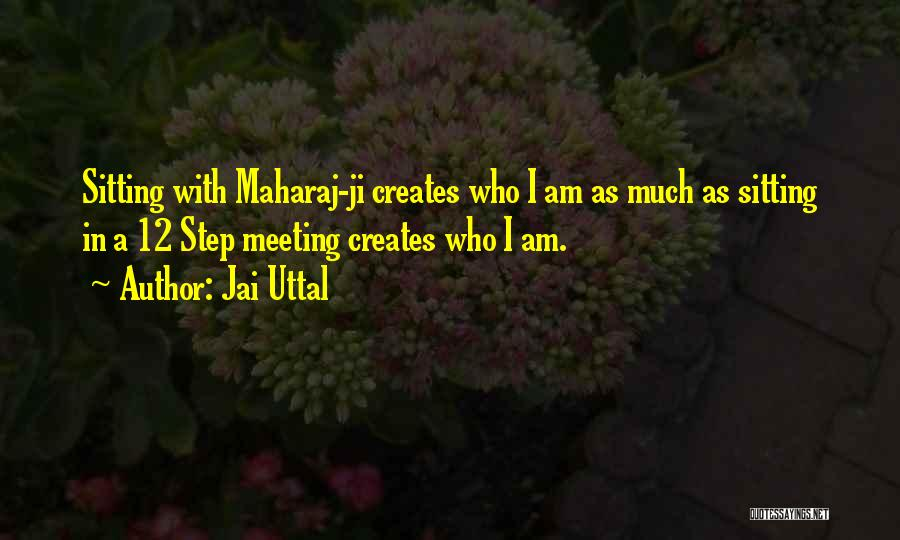 Am Sitting Quotes By Jai Uttal