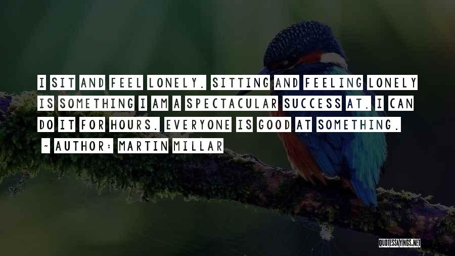Am Sitting Quotes By Martin Millar