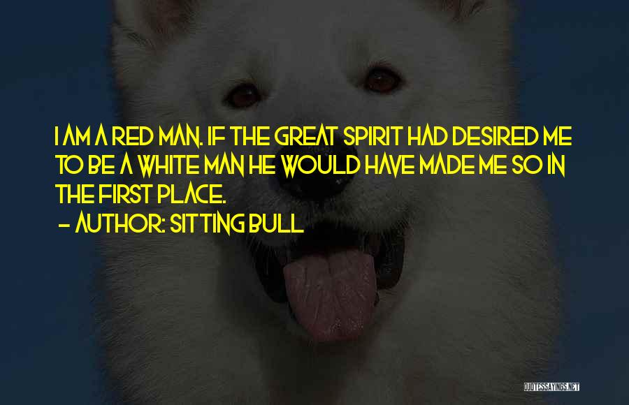 Am Sitting Quotes By Sitting Bull