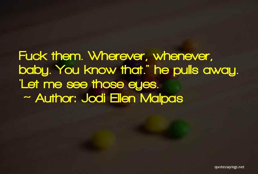 Am So Sorry Baby Quotes By Jodi Ellen Malpas