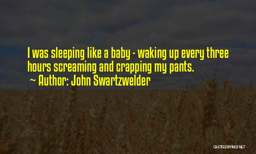 Am So Sorry Baby Quotes By John Swartzwelder