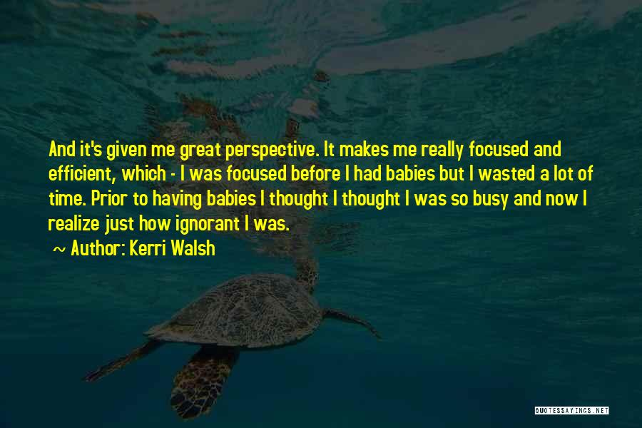 Am So Sorry Baby Quotes By Kerri Walsh