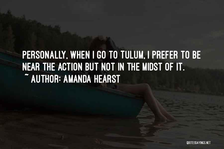 Amanda Hearst Quotes 2249786