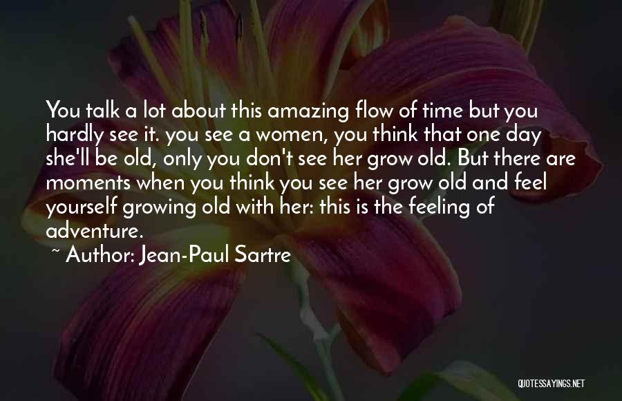Amazing Day With You Quotes By Jean-Paul Sartre