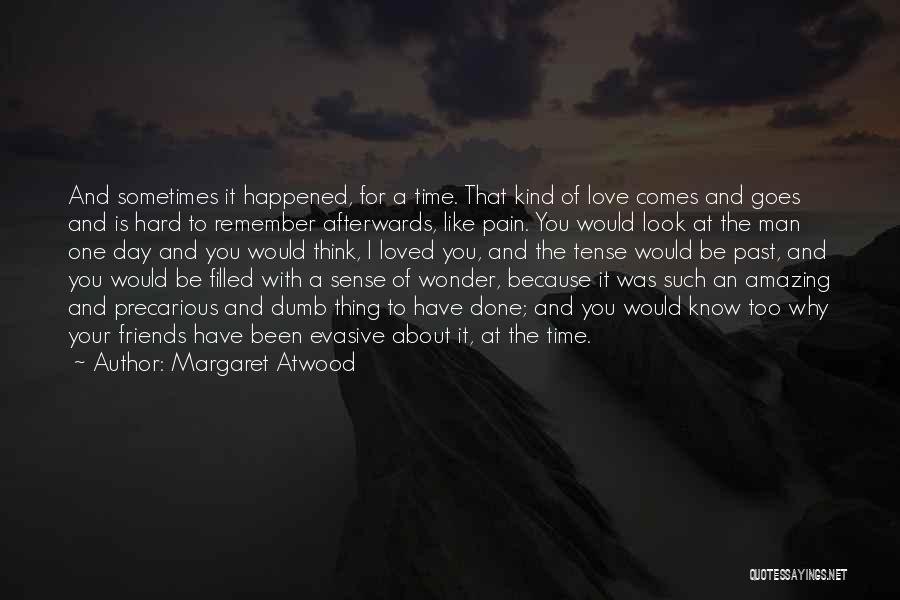 Amazing Day With You Quotes By Margaret Atwood