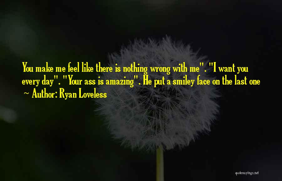 Amazing Day With You Quotes By Ryan Loveless