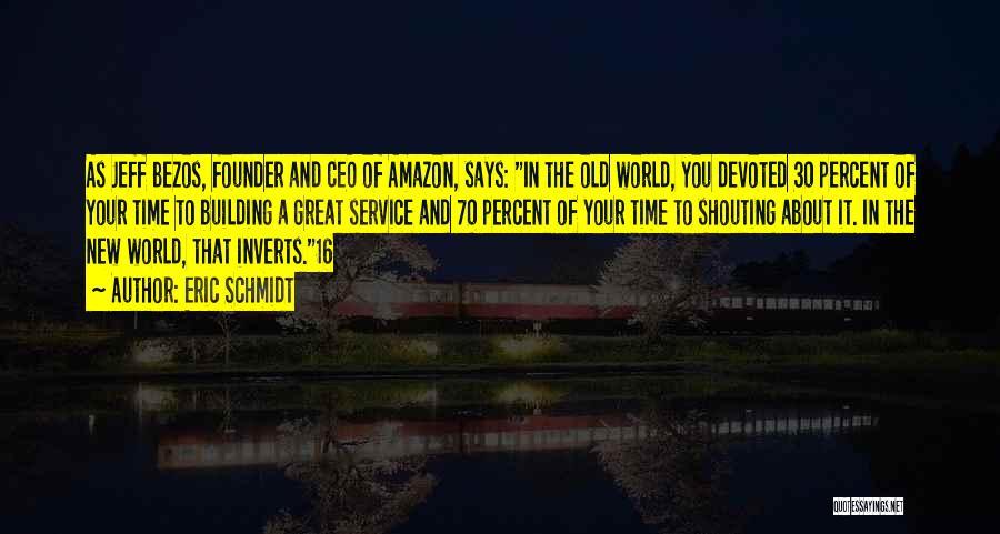 Amazon Ceo Quotes By Eric Schmidt