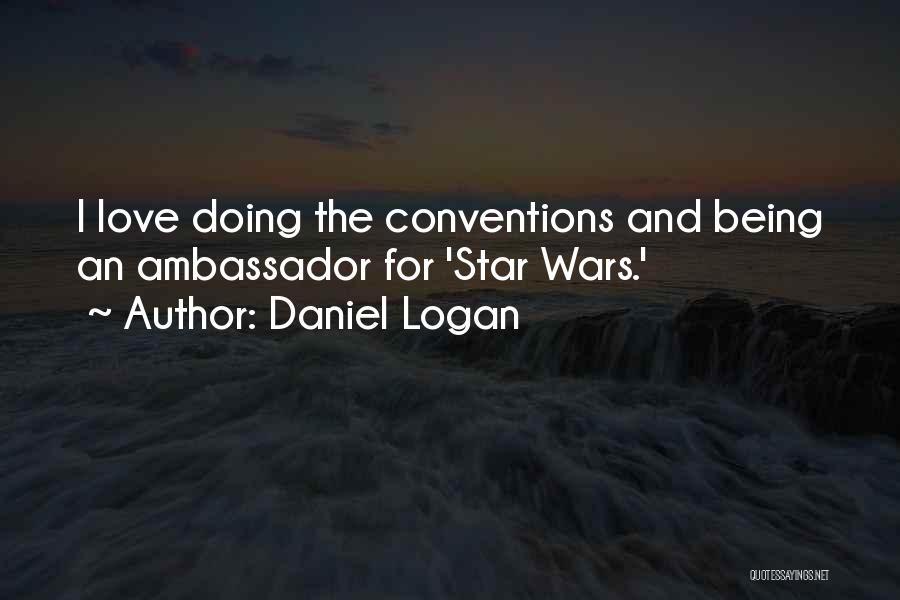 Ambassador Quotes By Daniel Logan