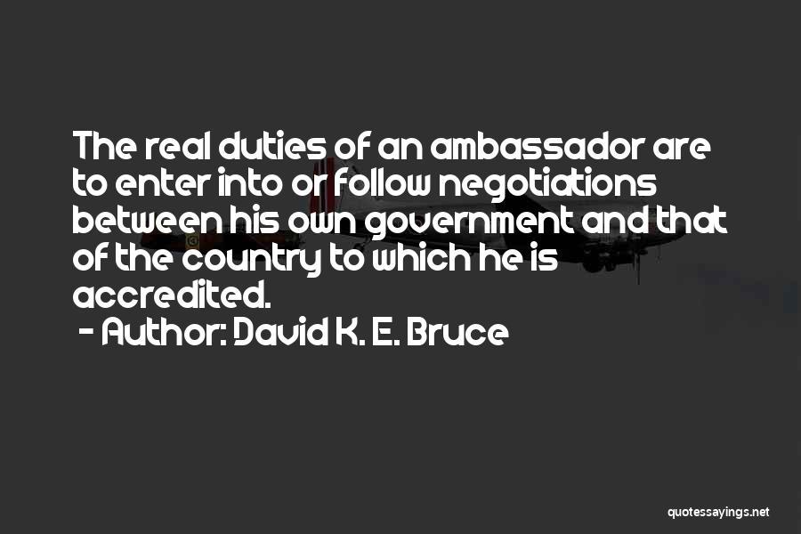 Ambassador Quotes By David K. E. Bruce