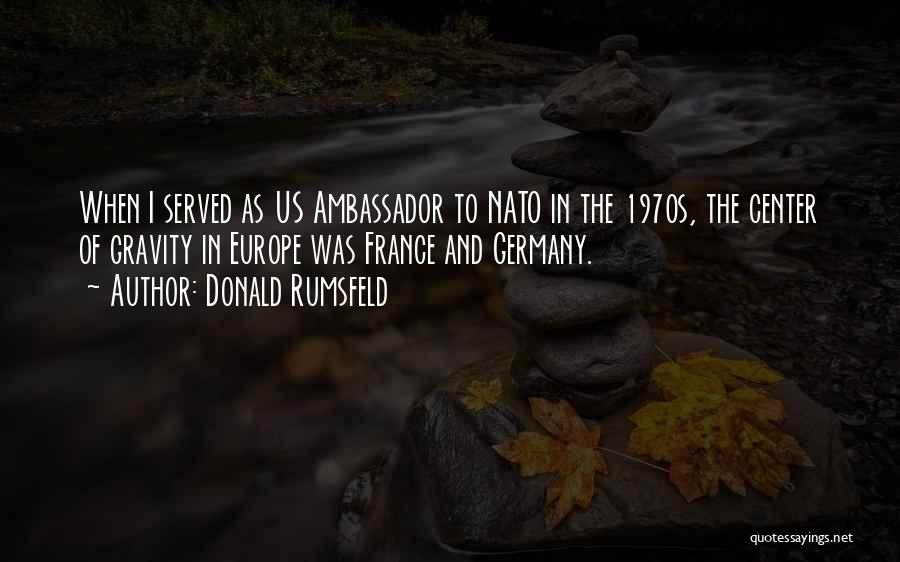 Ambassador Quotes By Donald Rumsfeld