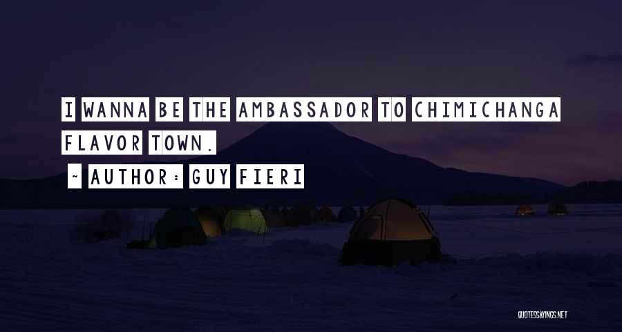 Ambassador Quotes By Guy Fieri