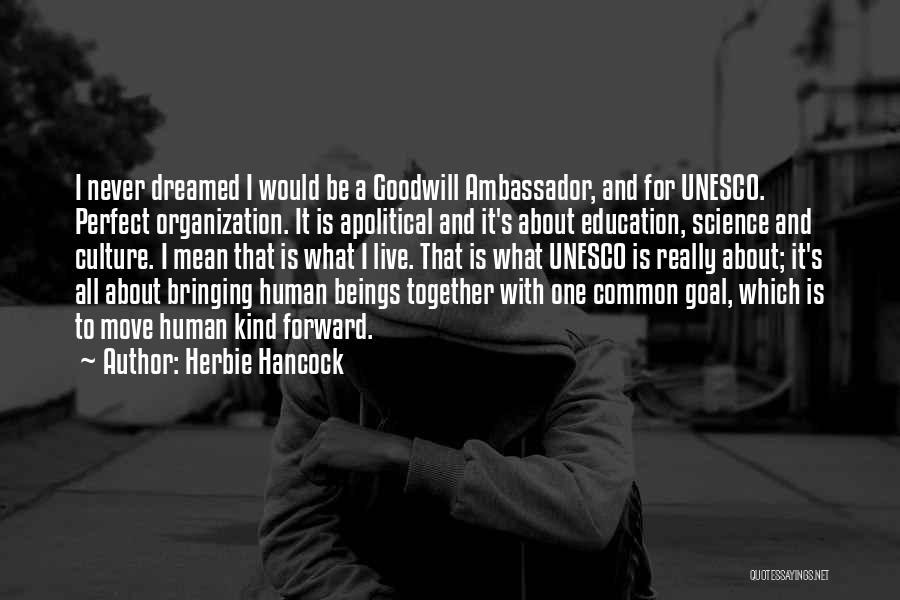 Ambassador Quotes By Herbie Hancock