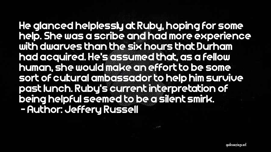 Ambassador Quotes By Jeffery Russell