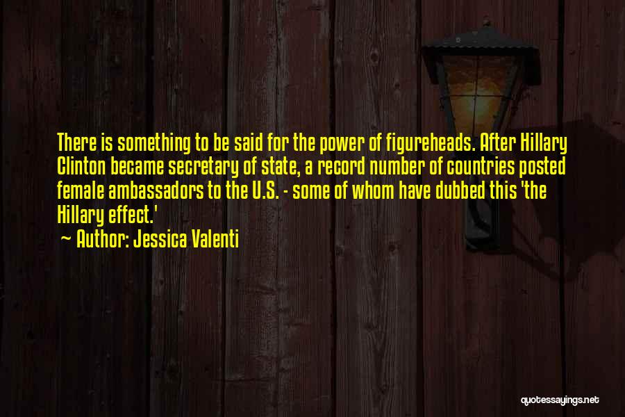 Ambassador Quotes By Jessica Valenti