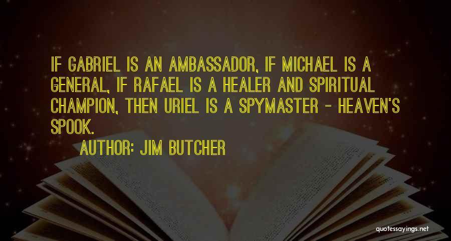 Ambassador Quotes By Jim Butcher