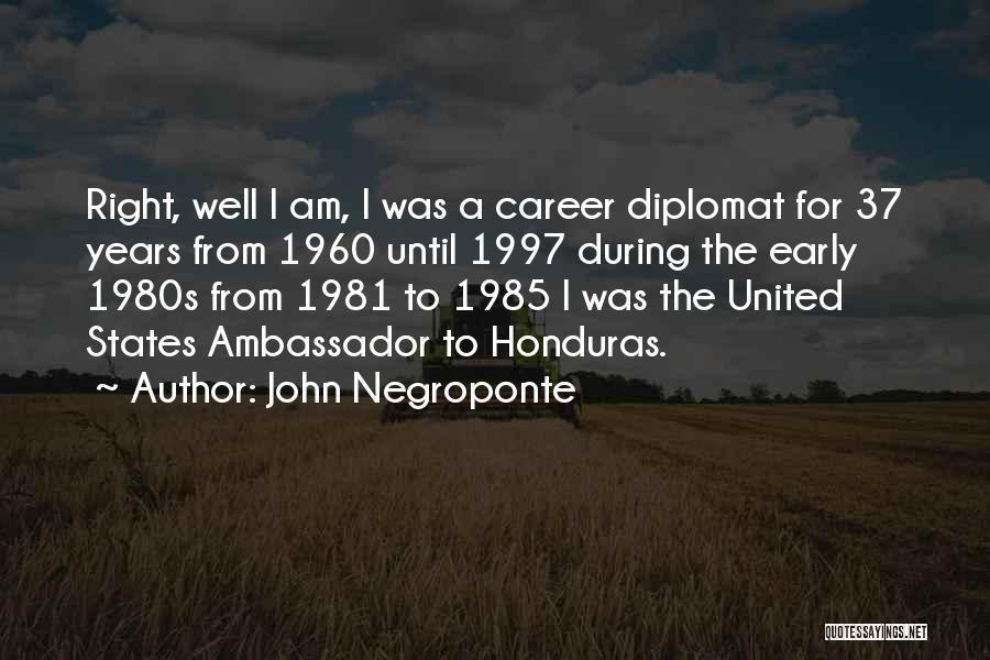Ambassador Quotes By John Negroponte