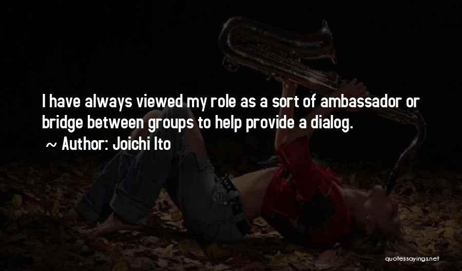 Ambassador Quotes By Joichi Ito