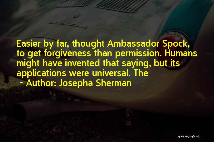 Ambassador Quotes By Josepha Sherman