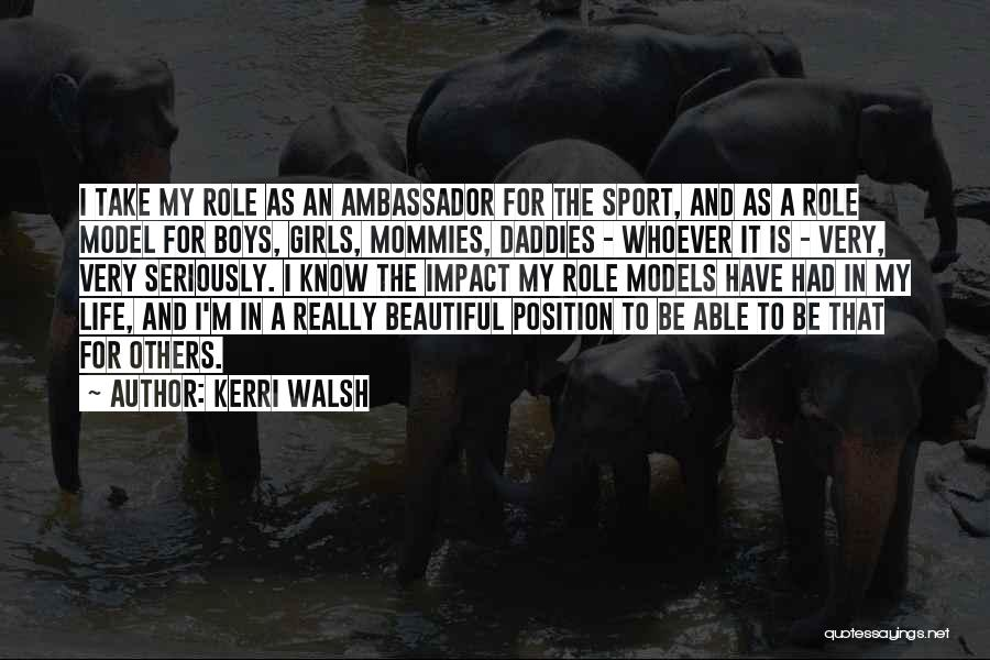 Ambassador Quotes By Kerri Walsh