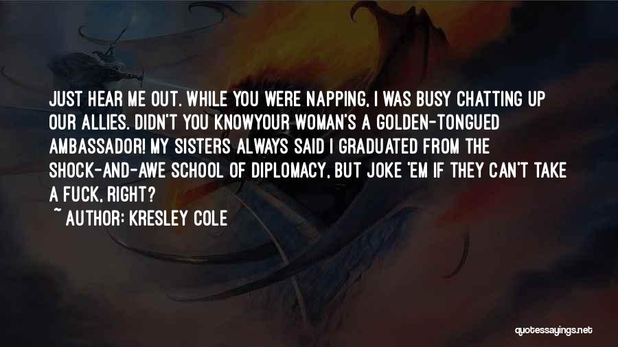 Ambassador Quotes By Kresley Cole