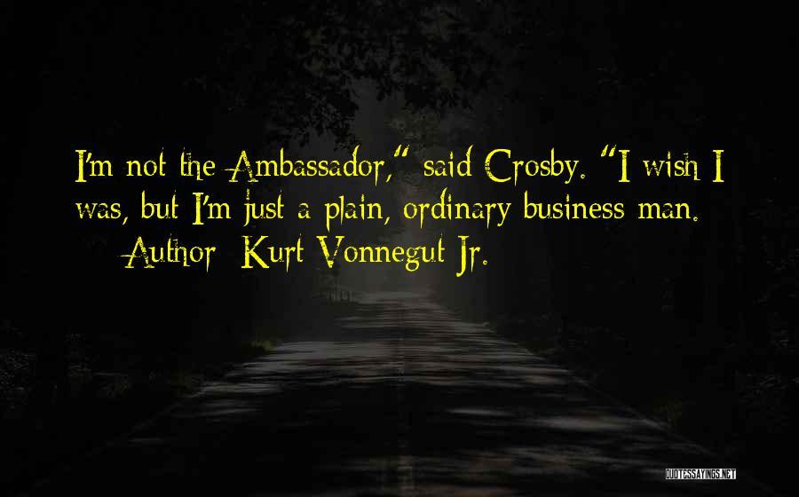Ambassador Quotes By Kurt Vonnegut Jr.