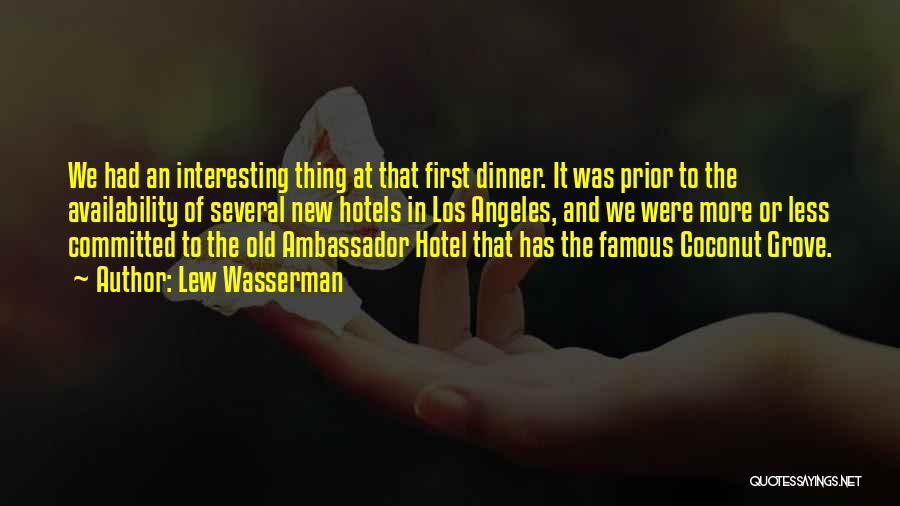 Ambassador Quotes By Lew Wasserman