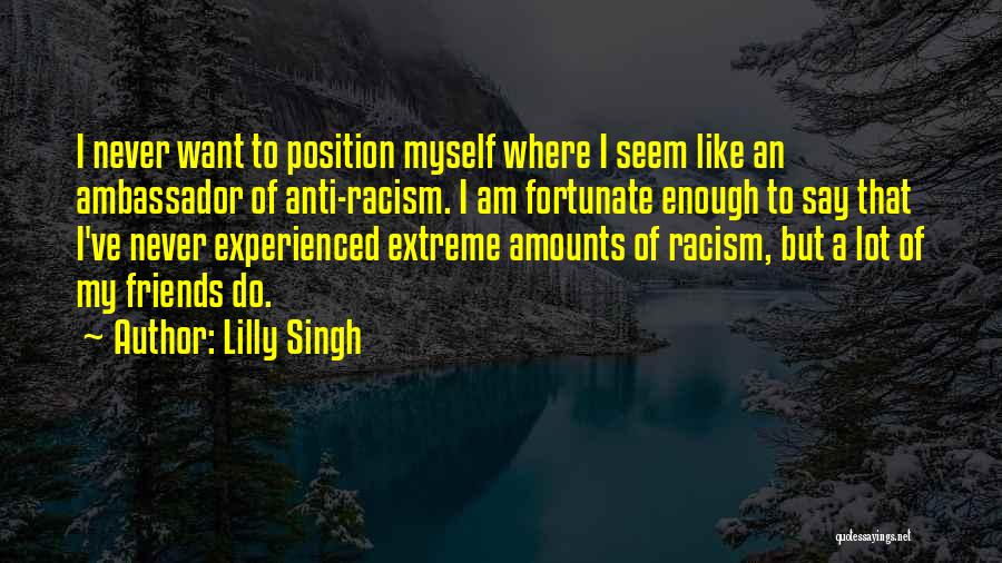 Ambassador Quotes By Lilly Singh