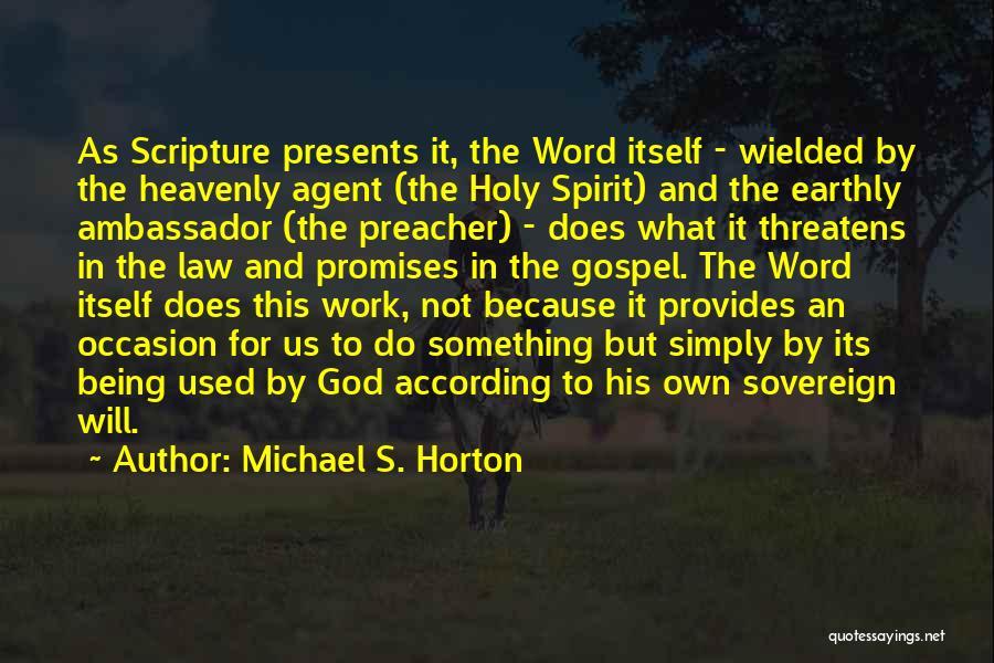 Ambassador Quotes By Michael S. Horton