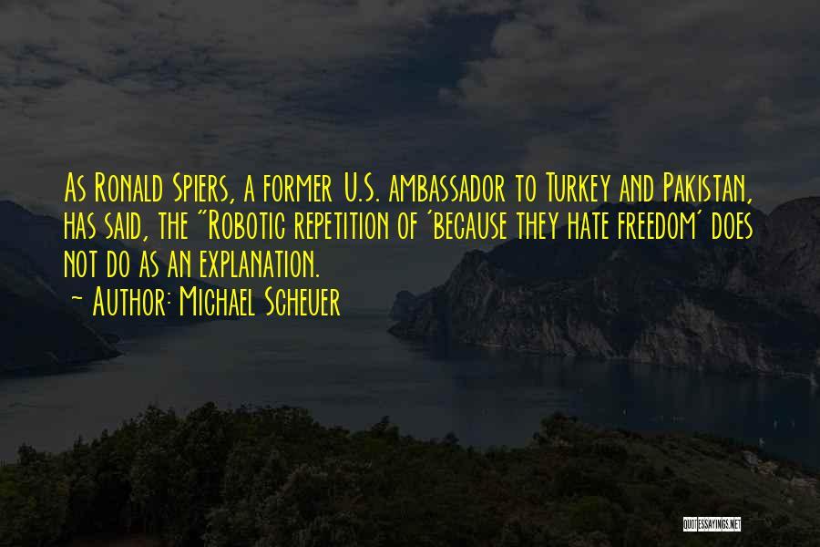 Ambassador Quotes By Michael Scheuer