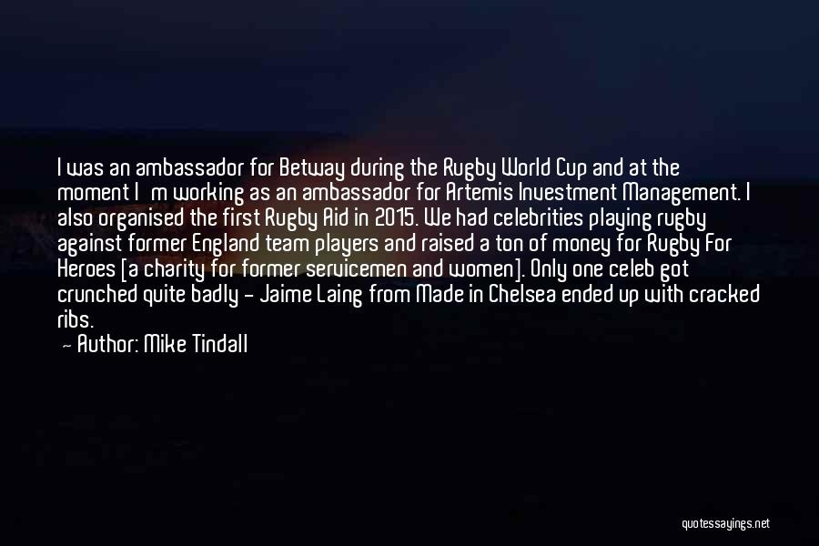 Ambassador Quotes By Mike Tindall