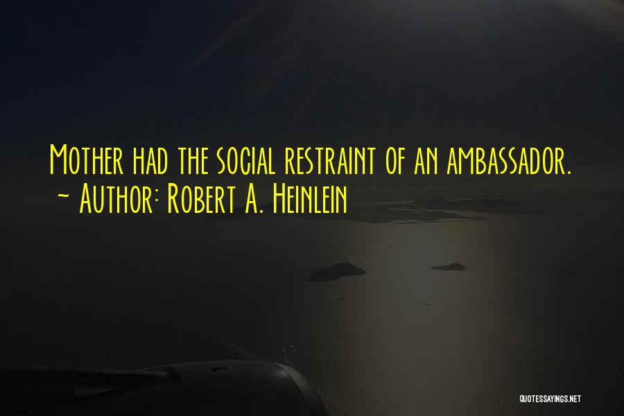Ambassador Quotes By Robert A. Heinlein