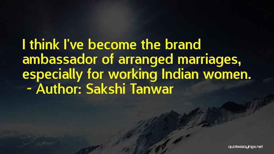 Ambassador Quotes By Sakshi Tanwar