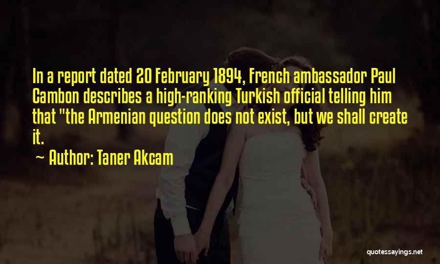 Ambassador Quotes By Taner Akcam