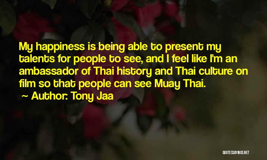 Ambassador Quotes By Tony Jaa