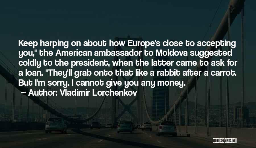 Ambassador Quotes By Vladimir Lorchenkov