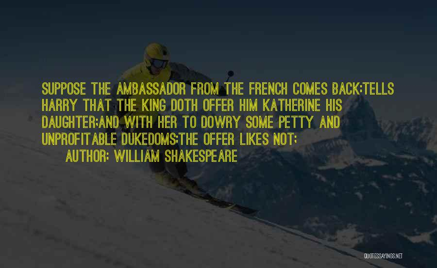 Ambassador Quotes By William Shakespeare