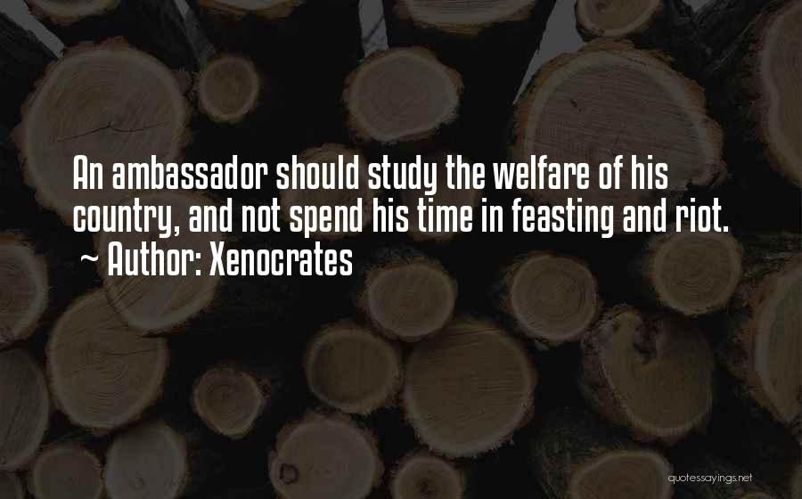 Ambassador Quotes By Xenocrates