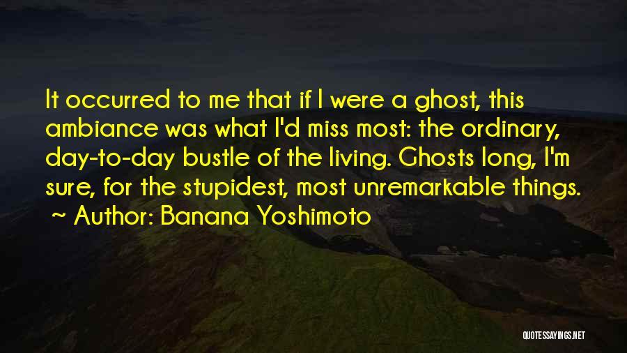 Ambiance Quotes By Banana Yoshimoto