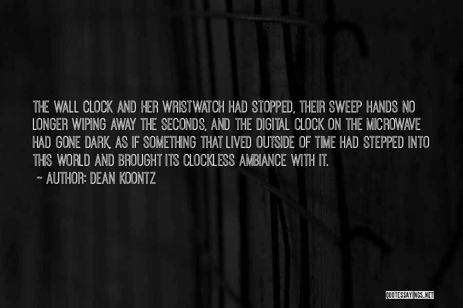 Ambiance Quotes By Dean Koontz