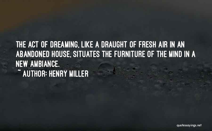 Ambiance Quotes By Henry Miller