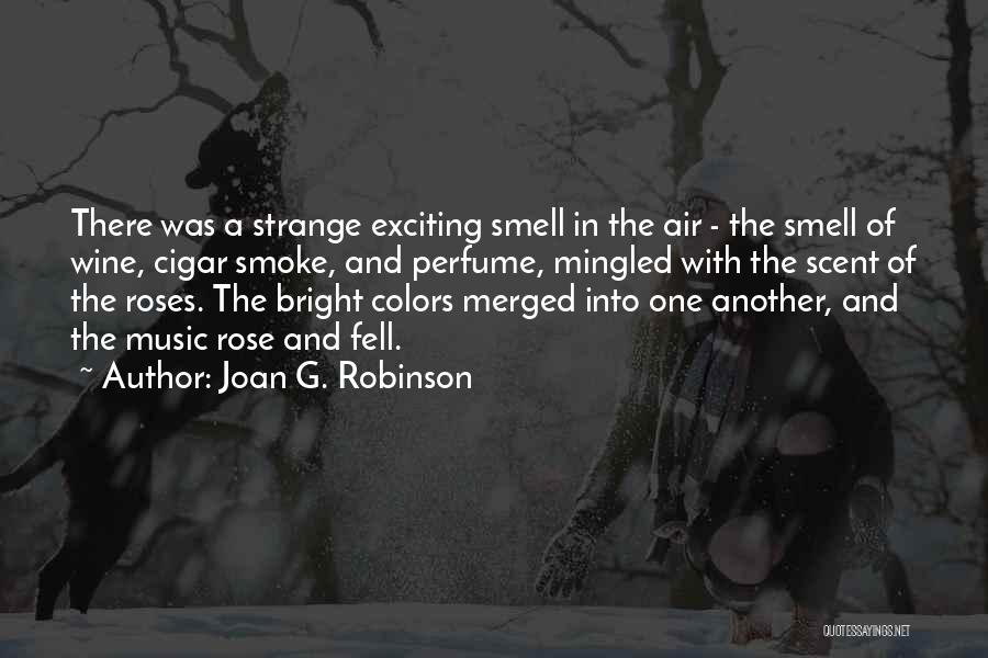 Ambiance Quotes By Joan G. Robinson
