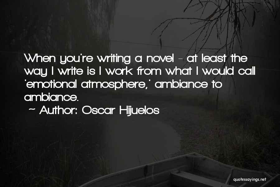 Ambiance Quotes By Oscar Hijuelos