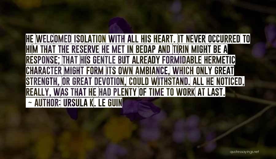 Ambiance Quotes By Ursula K. Le Guin