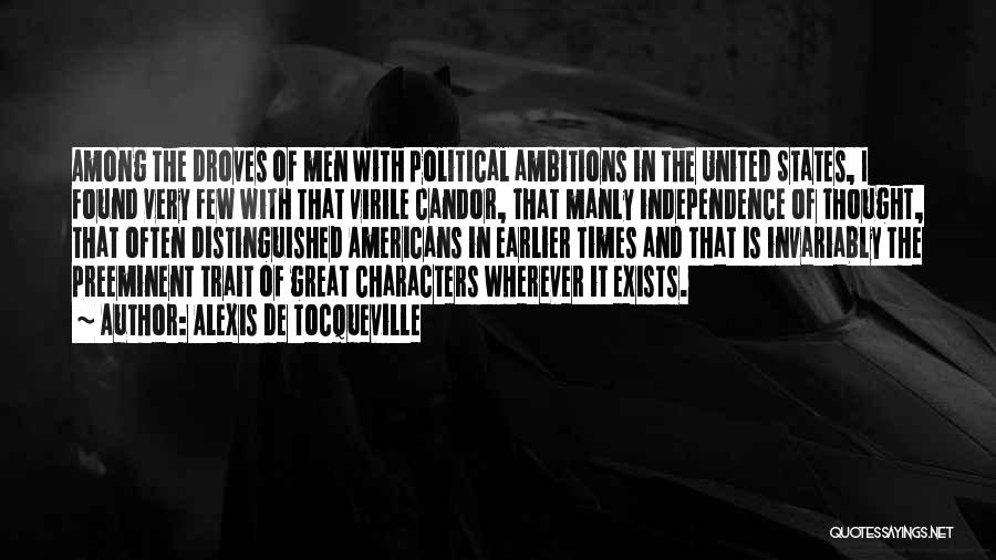 Ambition And Independence Quotes By Alexis De Tocqueville