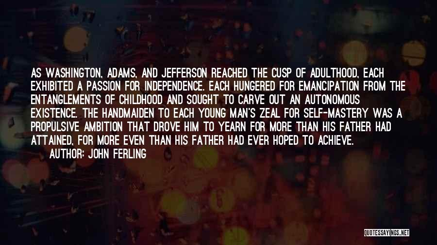 Ambition And Independence Quotes By John Ferling