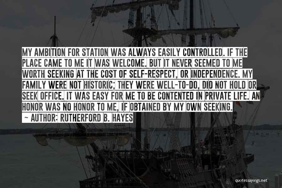 Ambition And Independence Quotes By Rutherford B. Hayes